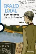 BOY, RELATOS DE LA INFANCIA - 9788491220466 - ROALD DAHL