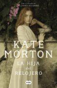 LA HIJA DEL RELOJERO - 9788491292166 - KATE MORTON