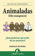 ANIMALADAS: ¿QUE PODEMOS APRENDER DE LOS ANIMALES? - 9788492452866 - ENRIQUE DE MORA PEREZ