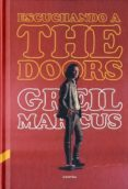 ESCUCHANDO A THE DOORS - 9788493985066 - GREIL MARCUS