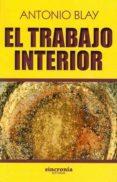 EL TRABAJO INTERIOR - 9788494586866 - ANTONIO BLAY
