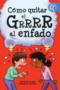 COMO QUITAR EL GRRRR AL ENFADO - 9788494608766 - M. LISOVSKIS