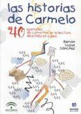 LAS HISTORIAS DE CARMELO: 40 EJEMPLOS DE COMO HACER LA LECTURA DE IVERTIDA - 9788495212566 - R. LUQUE SANCHEZ