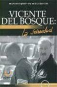 VICENTE DEL BOSQUE: LA SERENIDAD - 9788495229366 - FRANCISCO-JOSE SANCHEZ CAÑAMERO