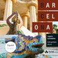 BARCELONA: LUGARES INOLVIDABLES - 9788497359566 - VV.AA.