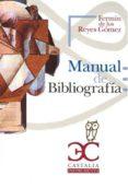 MANUAL DE BIBLIOGRAFIA - 9788497403566 - FERMIN DE LOS REYES GOMEZ