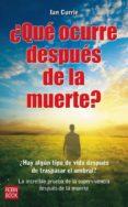 ¿QUE OCURRE DESPUES DE LA MUERTE? - 9788499170466 - IAN CURRIE