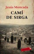 CAMI DE SIRGA - 9788499300566 - JESUS MONCADA ESTRUGA