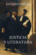 JUSTICIA Y LITERATURA - 9788499421766 - JACQUES VERGES