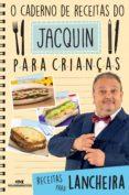 O CADERNO DE RECEITAS DO JACQUIN PARA CRIANÇAS (EBOOK) - 9788506084366 - ERICK JACQUIN