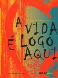 A VIDA É LOGO AQUI (EBOOK) - 9788582053966 - NELSON DE OLIVEIRA