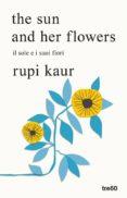 THE SUN AND HER FLOWERS. IL SOLE E I SUOI FIORI - 9788867024766 - RUPI KAUR