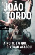 Descargar libros electrónicos gratis para teléfonos móviles A NOITE EM QUE O VERÃO ACABOU de JOÃO TORDO
