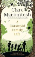 a cotswold family life-clare mackintosh-9780751575576