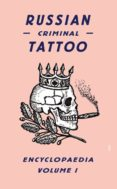 RUSSIAN CRIMINAL TATTOO ENCYCLOPEDIA (VOL. 1) - 9780955862076 - DANZIG BALDAEV