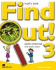 FIND OUT 3 STUDENT´S BOOK - 9781405078276 - VV.AA.
