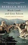 BLACK LAMB AND GREY FALCON: A JOURNEY THROUGH YUGOSLAVIA - 9781841957876 - REBECCA WEST