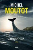 séquoias-michel moutot-9782021385076