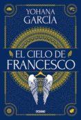 Ebooks descarga gratuita para móvil EL CIELO DE FRANCESCO 9786075570976 PDB CHM (Spanish Edition) de  YOHANA GARCÍA