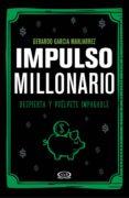 Descargar libro descargador gratis IMPULSO MILLONARIO