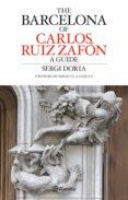 CARLOS RUIZ ZAFON S BARCELONA GUIDE - 9788408082576 - SERGI DORIA