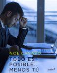 TODO ES POSIBLE... MENOS TÚ (EBOOK) - 9788408201076 - NOE CASADO