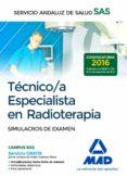 TECNICO/A ESPECIALISTA EN RADIOTERAPIA DEL SERVICIO ANDALUZ DE SALUD. SIMULACROS DE EXAMEN - 9788414203576 - VV.AA.