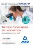 TÉCNICO ESPECIALISTA EN LABORATORIO DE OSAKIDETZA-SERVICIO VASCO DE SALUD. TEMARIO GENERAL VOLUMEN 2 - 9788414215876 - VV.AA.