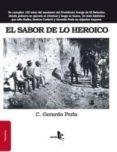 EL SABOR DE LO HEROICO - 9788415009276 - C. GERARDO PERLA