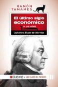 EL ULTIMO SIGLO ECONOMICO EN UNA SENTADA: CAPITALISMO. EL GATO DE SIETE VIDAS - 9788415462576 - RAMON TAMAMES