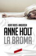 LA BROMA (HANNE WILHELMSEN 5) - 9788416195176 - ANNE HOLT