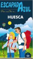 HUESCA 2015 (ESCAPADA AZUL) - 9788416408276 - VV.AA.