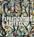 EXPRESIONISMO ABSTRACTO - 9788416714476 - DAVID ANFAM