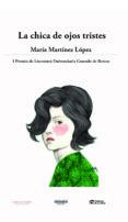 la chica de ojos tristes-maria martinez lopez-9788417235376