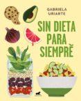 SIN DIETA PARA SIEMPRE (EBOOK) - 9788417664176 - GABRIELA URIARTE