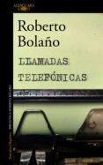 LLAMADAS TELEFONICAS - 9788420427676 - ROBERTO BOLAÑO
