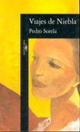 VIAJES DE NIEBLA - 9788420482576 - PEDRO SORELA