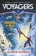TORMENTA DE HIELO (VOYAGERS 5) - 9788420483276 - JEANNE DUPRAU