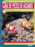 CRIA DE PECES DE ACUARIO - 9788430553976 - VV.AA.