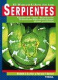 EL NUEVO LIBRO DE LAS SERPIENTES ALIMENTACION, SALUD, REPRODUCCIO N, ALOJAMIENTO E HIBERNACION DE BOAS, PITONES Y COLUBRIDOS - 9788430593576 - RICHARD D. BARTLETT