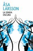 LA SENDA OSCURA - 9788432220876 - ASA LARSSON