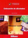 COLOCACION DE ALICATADOS - 9788432930676 - JUAN DE CUSA