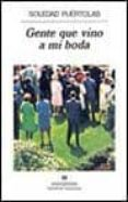 GENTE QUE VINO A MI BODA (4ª ED.) - 9788433910776 - SOLEDAD PUERTOLAS