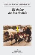 EL DOLOR DE LOS DEMAS - 9788433998576 - MIGUEL ANGEL HERNANDEZ
