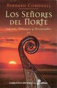 LOS SEÑORES DEL NORTE: SAJONES, VIKINGOS Y NORMANDOS III - 9788435061476 - BERNARD CORNWELL