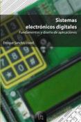 SISTEMAS ELECTRONICOS DIGITALES FUNDAMENTOS Y DISEÑO DE APLICACIO NES - 9788437055176 - ENRIQUE SANCHIS