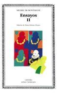 ENSAYOS,T.II. MONTAIGNE - 9788437606576 - MICHEL DE MONTAIGNE
