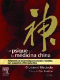 LA PSIQUE EN LA MEDICINA CHINA: TRATAMIENTO DE DESARMONIAS EMOCIO NALES CON ACUPUNTURA Y FITOTERAPIA CHINA - 9788445820476 - G. MACIOCIA