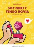 SOY FRIKI Y TENGO NOVIA (PREGUNTEME COMO) - 9788460671176 - ANDRES PALOMINO ROBLES
