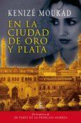 EN LA CIUDAD DE ORO Y PLATA - 9788467035476 - KENIZE MOURAD